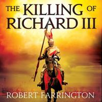 The Killing of Richard III
