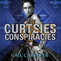 Curtsies and Conspiracies: Number 2 in series
