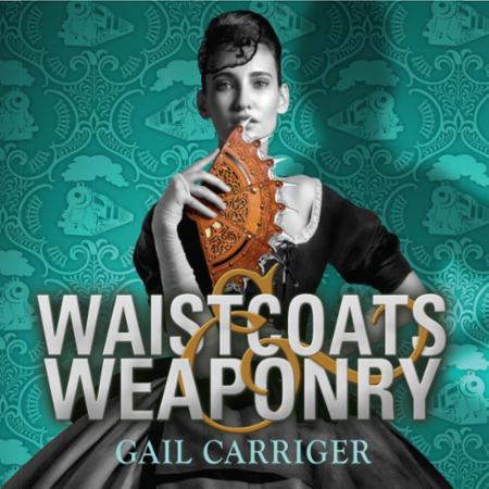 Waistcoats and Weaponry: Number 3 in series