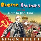 Blotto, Twinks and the Heir to the Tsar