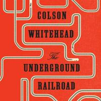 The Underground Railroad: Winner of the Pulitzer Prize for Fiction
