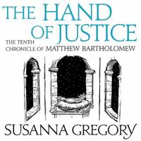 The Hand Of Justice: The Tenth Chronicle of Matthew Bartholom