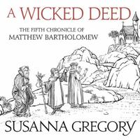 A Wicked Deed: The Fifth Matthew Bartholomew Chronicle