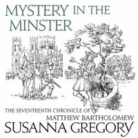 Mystery In The Minster: The Seventeenth Chronicle of Matthew Bar