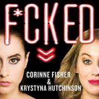 F*cked: Being Sexually Explorative and Self-Conf