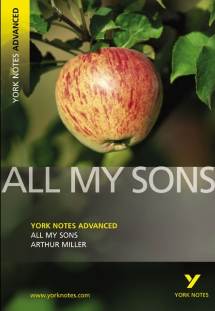 All My Sons: York Notes Advanced