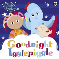 In the Night Garden: Goodnight Igglepigg