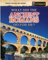 What Did the Ancient Romans Do For Me?