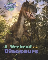 A Weekend with Dinosaurs