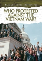 Who Protested Against the Vietnam War?