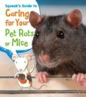 Squeak's Guide to Caring for Your Pet Ra