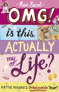 OMG! Is This Actually My Life? Hattie Mo