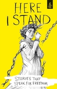 Here I Stand: Stories that Speak for Fre