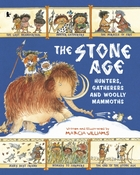 The Stone Age: Hunters, Gatherers and Wo