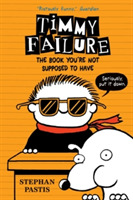 Timmy Failure: The Book You're Not Suppo