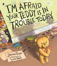 I'm Afraid Your Teddy Is in Trouble Toda