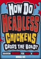 How Do Headless Chickens Cross the Road?