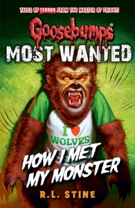 Goosebumps: Most Wanted: How I Met My Mo