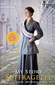 My Story: Suffragette (centenary edition