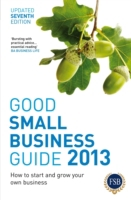 Good Small Business Guide 2013, 7th Edit