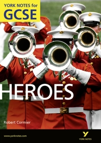 Heroes: York Notes for GCSE (Grades A*-G