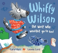 Whiffy Wilson: The Wolf who wouldn't go
