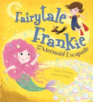 Fairytale Frankie and the Mermaid Escapa