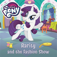 My Little Pony: Rarity and the Fashion S