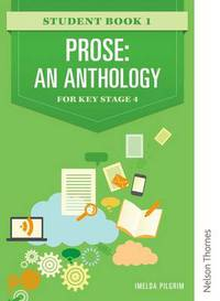 Prose: An Anthology for Key Stage 4 Stud