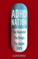 Bilde av Adhd Nation: The Disorder. The Drugs. The Inside Stor