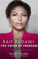 Raif Badawi: The Voice of Freedom : My H