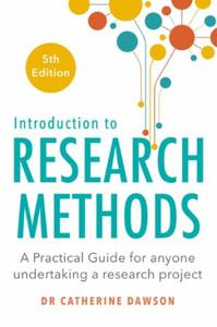 Introduction to Research Methods 5th Edi: A Practical Guide for Anyone Undertaking