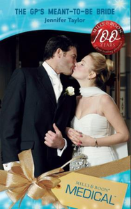 GP's Meant-To-Be Bride (Mills & Boon Med