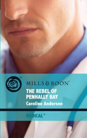 Rebel of Penhally Bay (Mills & Boon Medi