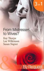 From Mistresses to Wives?: Mistress to a