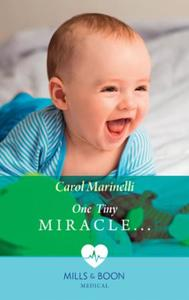 One Tiny Miracle... (Mills & Boon Medica