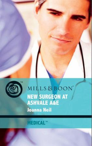 New Surgeon at Ashvale A&E (Mills & Boon