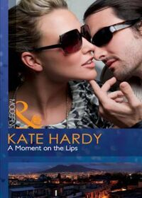 Moment on the Lips (Mills & Boon Modern