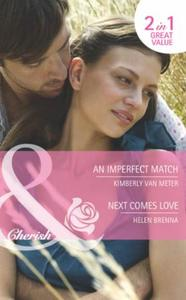 Imperfect Match / Next Comes Love: An Im