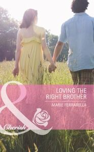 Loving the Right Brother (Mills & Boon C