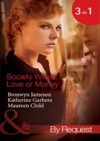 Society Wives: Love or Money: The Bought