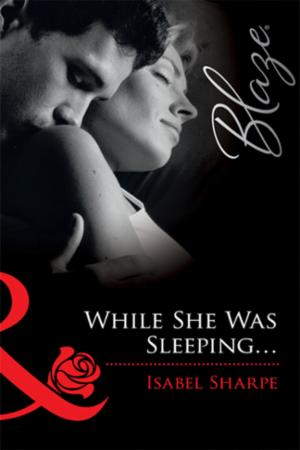 While She Was Sleeping... (Mills & Boon