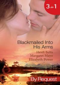 Blackmailed Into His Arms: Blackmailed i