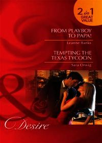 From Playboy to Papa! / Tempting the Tex