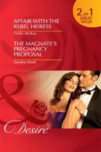 Affair with the Rebel Heiress / The Magn