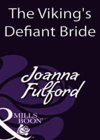 Viking's Defiant Bride (Mills & Boon His