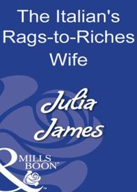 Italian's Rags-to-Riches Wife (Mills & B