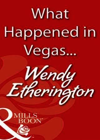 What Happened in Vegas... (Mills & Boon