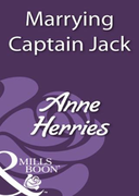 Marrying Captain Jack (Mills & Boon Hist