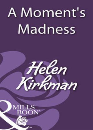 Moment's Madness (Mills & Boon Historica